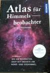 Atlas für Himmelsbeobachter: Die 250 schönsten Deep-Sky-Objekte am Nord- und Südhimmel - Erich Karkoschka