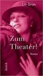 Zum Theater! - Lili Grün
