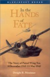 In the Hands of Fate: The Story of Patrol Wing Ten, 8 December 1941-11 May 1942 - Dwight R. Messimer