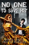 No One to Save Her - Sonya Lano, Iris Ng-Bakalar