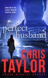 The Perfect Husband (The Sydney Harbour Hospital Series Book 1) - Chris Taylor