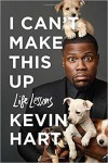 I Can't Make This Up: Life Lessons - Kevin Hart, Neil Strauss