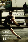 Who Sings For Lu? - Alan Duff