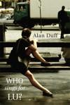 Who Sings For Lu? - Alan Duff