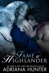 To Tame A Highlander - Adriana Hunter