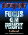 Photography: Focus on Profit - Tom Zimberoff