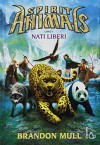 Nati liberi. Spirit animals - Brandon Mull