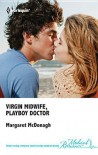 Virgin Midwife, Playboy Doctor - Margaret McDonagh