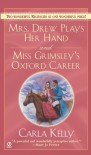 Mrs. Drew Plays Her Hand And Miss Grimsley's Oxford Career - Carla Kelly