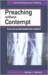 Preaching Without Contempt: Overcoming Unintended Anti-Judaism - Marilyn J. Salmon