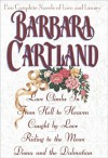 Barbara Cartland: Five Complete Novels of Love and Luxury - Barbara Cartland