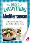 Mediterranean: 50 Essential Recipes for Today's Busy Cook - Editors Of Adams Media