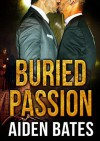Buried Passion (Never Too Late) - Aiden Bates