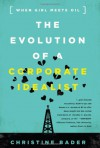 The Evolution of a Corporate Idealist: When Girl Meets Oil - Christine Bader