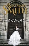 Darkwood - Rosemary Smith