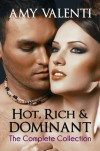 Hot, Rich and Dominant - The Complete Collection - Amy Valenti