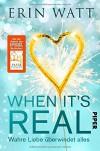 When it's Real – Wahre Liebe überwindet alles: Roman - Erin Watt, Lene Kubis