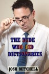 The Dude Who Did Dictionaries - Josh Mitchell