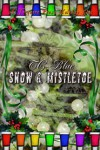 Snow and Mistletoe - T.C. Blue