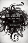 H.P. Lovecraft Goes to the Movies: The Classic Stories That Inspired the Classic Horror Films - H.P. Lovecraft