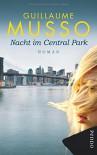 Nacht im Central Park: Roman - Guillaume Musso, Eliane Hagedorn, Bettina Runge