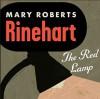 The Red Lamp - Mary Roberts Rinehart, Gary Dikeos