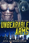 Unbearable Arms: A Navy SEAL BBW Bear Shifter Romance (The Grizzly Next Door Book 4) - Aya Morningstar