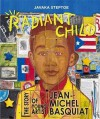 Radiant Child: The Story of Young Artist Jean-Michel Basquiat - Javaka Steptoe