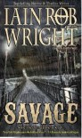 Savage: An Apocalyptic Horror Novel - Iain Rob Wright