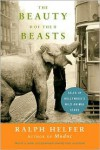 Beauty of the Beasts: Tales of Hollywood's Wild Animal Stars - Ralph Helfer