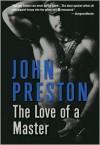 The Love of a Master - John Preston