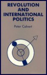 Revolution and International Politics - Peter Calvert
