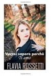 Vorrei Sapere Perché Ti Amo - Flavia Rossetti