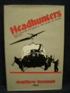 Headhunters: Stories from the 1st Squadron, 9th Cavalry in Vietnam, 1965-1971 - Matthew Brennan