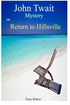 Return to Hillsville: John Twait Mystery (John Twait Mystery Series) (Volume 2) - Tony Rehor