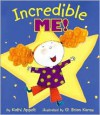Incredible Me! - Kathi Appelt, Philemon Sturges, G. Brian Karas