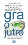 Gra o jutro 2 - Stefan Bratkowski, Andrzej Bratkowski