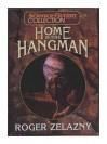 Home is the Hangman - Roger Zelazny