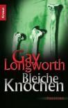 Bleiche Knochen Roman - Gay Longworth, Karl-Heinz Ebnet