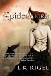 Spiderwork (Apocalypto, #2) - L.K. Rigel