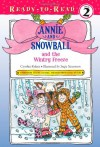 Annie and Snowball and the Wintry Freeze - Cynthia Rylant, Suçie Stevenson