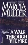 A Walk Through the Fire - Marcia Muller