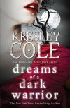 Dreams of a Dark Warrior (Immortals After Dark 11) - Kresley Cole