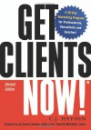 Get Clients Now!(TM): A 28-Day Marketing Program for Professionals, Consultants, and Coaches - C.J. Hayden