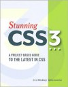 Stunning CSS3: A project-based guide to the latest in CSS (Voices That Matter) - Zoe Mickley Gillenwater
