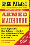 Armed Madhouse: Who's Afraid of Osama Wolf?, China Floats, Bush Sinks, The Scheme to Steal '08,No Child's Behind Left, and Other Dispatches from the FrontLines of the Class W - Greg Palast