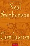 Confusion (Barock-Zyklus, #2) - Neal Stephenson, Nikolaus Stingl, Juliane Gräbener-Müller