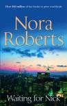 Waiting for Nick - Nora Roberts