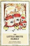 The Little Brute Family - Russell Hoban;Lillian Hoban