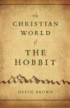 Christian World of the Hobbit - Devin Brown